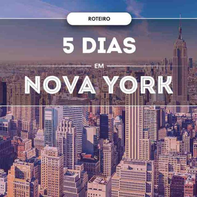 O que fazer em Nova York em 5 dias
